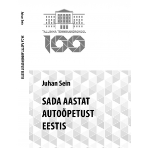 Juhan Sein. Sada aastat autoõpetust Eestis. 2015