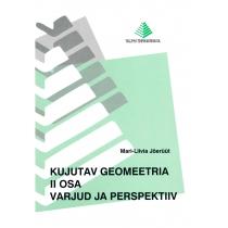 Mari-Liivia Jõerüüt. Kujutav geomeetria II osa: Varjud ja perspektiivid. 2010 (35 lk)