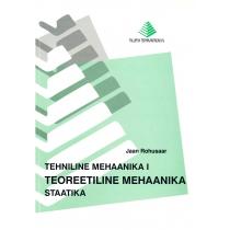 Jaan Rohusaar. Tehniline mehaanika I: Teoreetiline mehaanika. Staatika. 2011